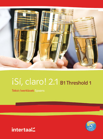 Sí, claro! 2.1 - B1 - Threshold 1 tekst- en werkboek + online-mp3's