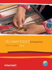 Sí, claro! 2.2 - 2.3 - B1 - Threshold 2-3 tekst- en werkboek + online-mp3's