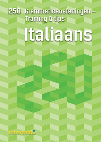 250 Grammaticaoefeningen - Training & tips Italiaans