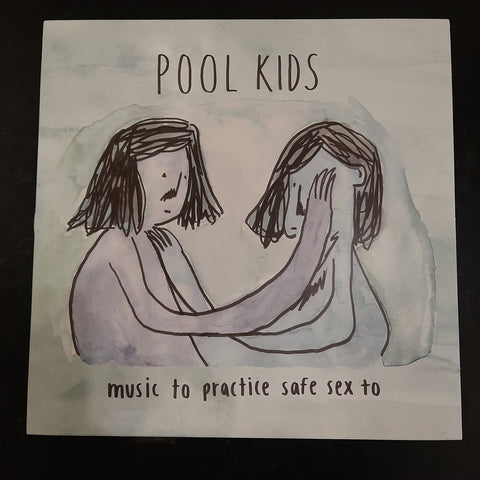Pool Kids - Music To Pratica Safe Sex to