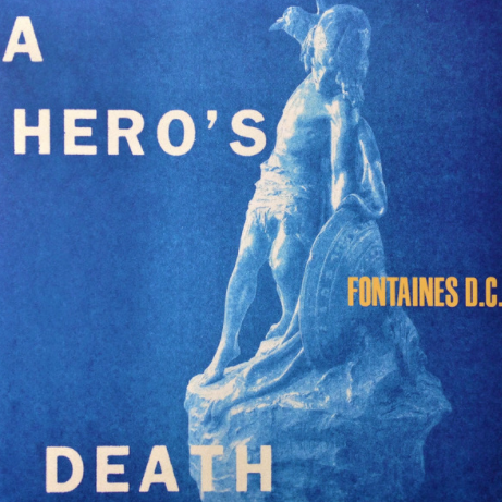 Fontaines D.C - A Hero´s Death