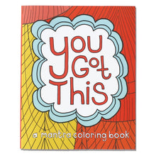 Load image into Gallery viewer, You Got This: A Mantra Coloring Book - Gifts and Gadgets