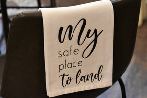 My Safe Place to Land Tea Towel