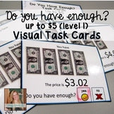 Do you have enough money? Level 1 - Money Math Task Cards for special education