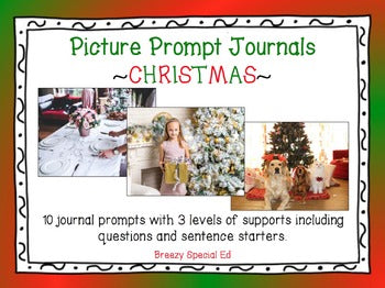 Christmas Picture Prompts - Leveled Journal Writing for Special Ed