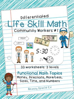 Differentiated Life Skill Math Pack (Community Workers #1) for Special Ed