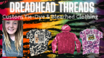 Dreadhead Threads custom tie-dye & bleached clothing