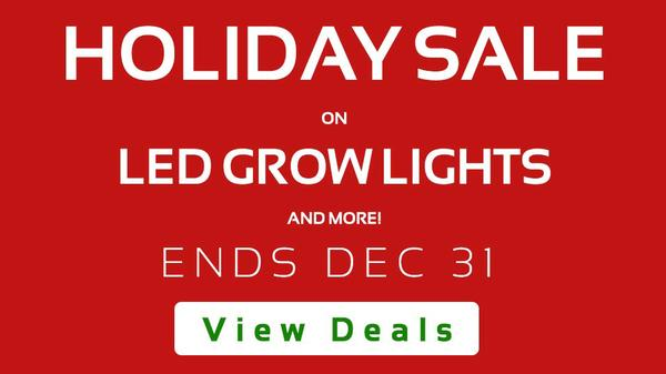 Holiday Sale on LED Grow Lights and more. Save up to 20% this season!