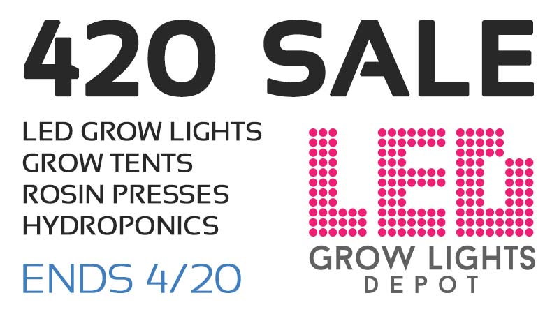 420 Sale On Led Grow Lights Grow Tents Rosin Presses And Hydroponic Led Grow Lights Depot