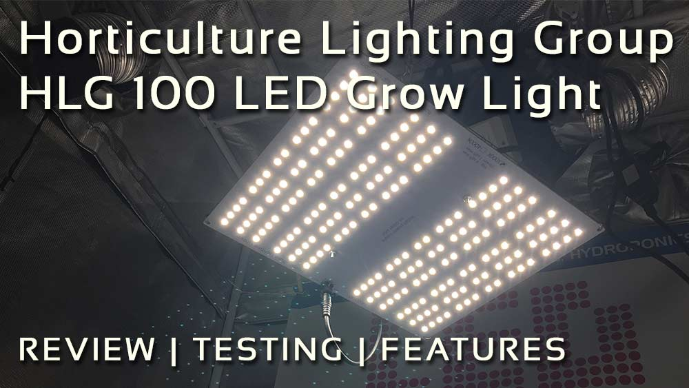Horticulture Lighting Group HLG 100 LED Grow Light Review