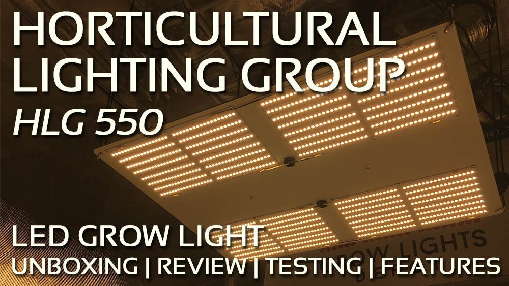 Horticultural Lighting Group HLG 550 LED Review, Unboxing, PAR Testing, and Features