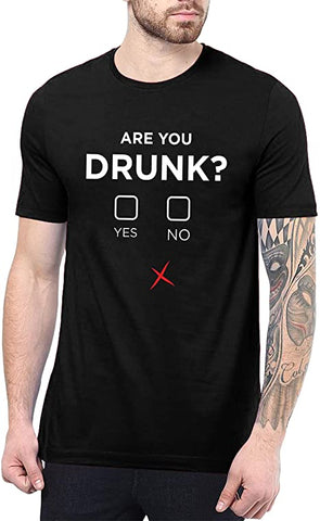 Black- Mens Are You Drunk Shirt