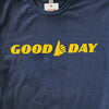 "The ""Good Day"" Tee"