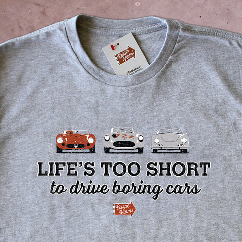 Life's Too Short to Drive Boring Cars – Carpe Viam T-shirt