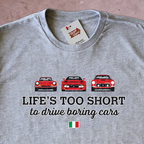 Life's Too Short to Drive Boring Cars – Vintage Ferrari T-shirt