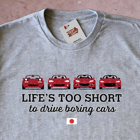 Life's Too Short to Drive Boring Cars – Miata T-shirt