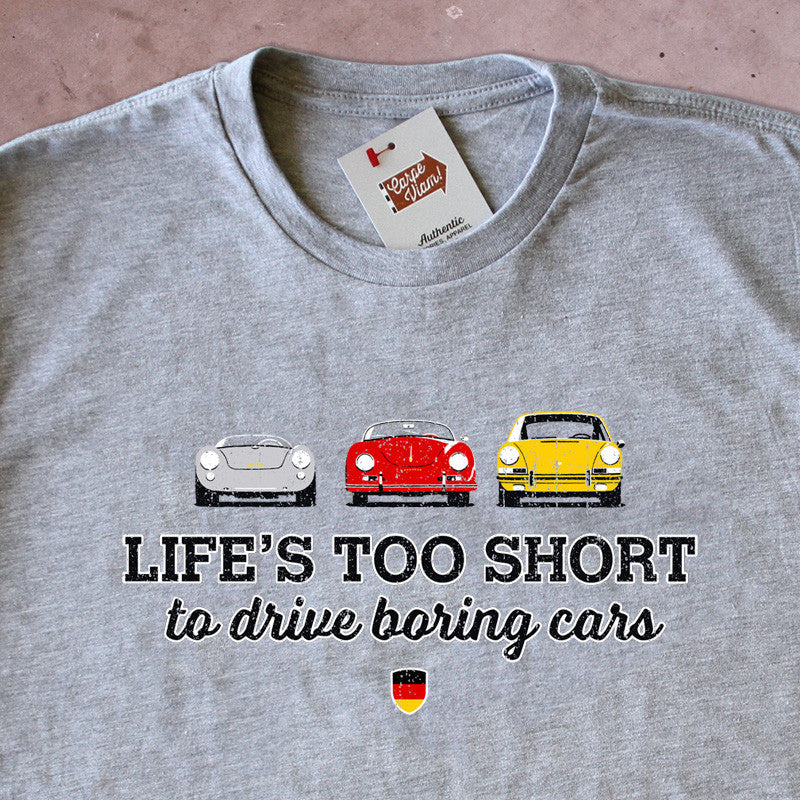 Life's Too Short to Drive Boring Cars – Vintage Porsche T-shirt