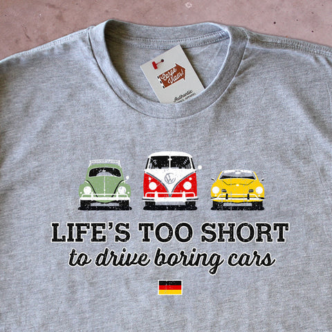 Life's Too Short to Drive Boring Cars – Vintage VW T-shirt