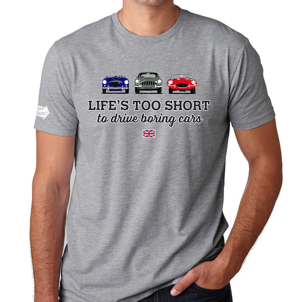 Life's Too Short to Drive Boring Cars T-shirt, British
