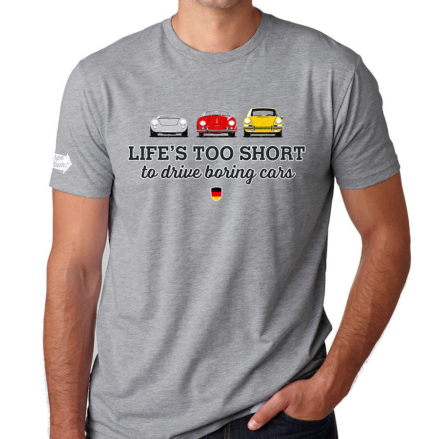 Life S Too Short To Drive Boring Cars Porsche T Shirt