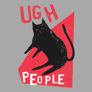 Ugh, People T-Shirt - Happy Meow Meow