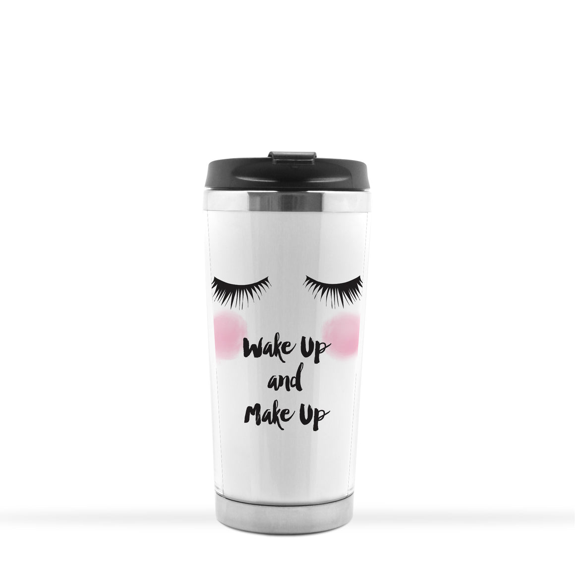 Wake Up Make Up Travel Tumbler