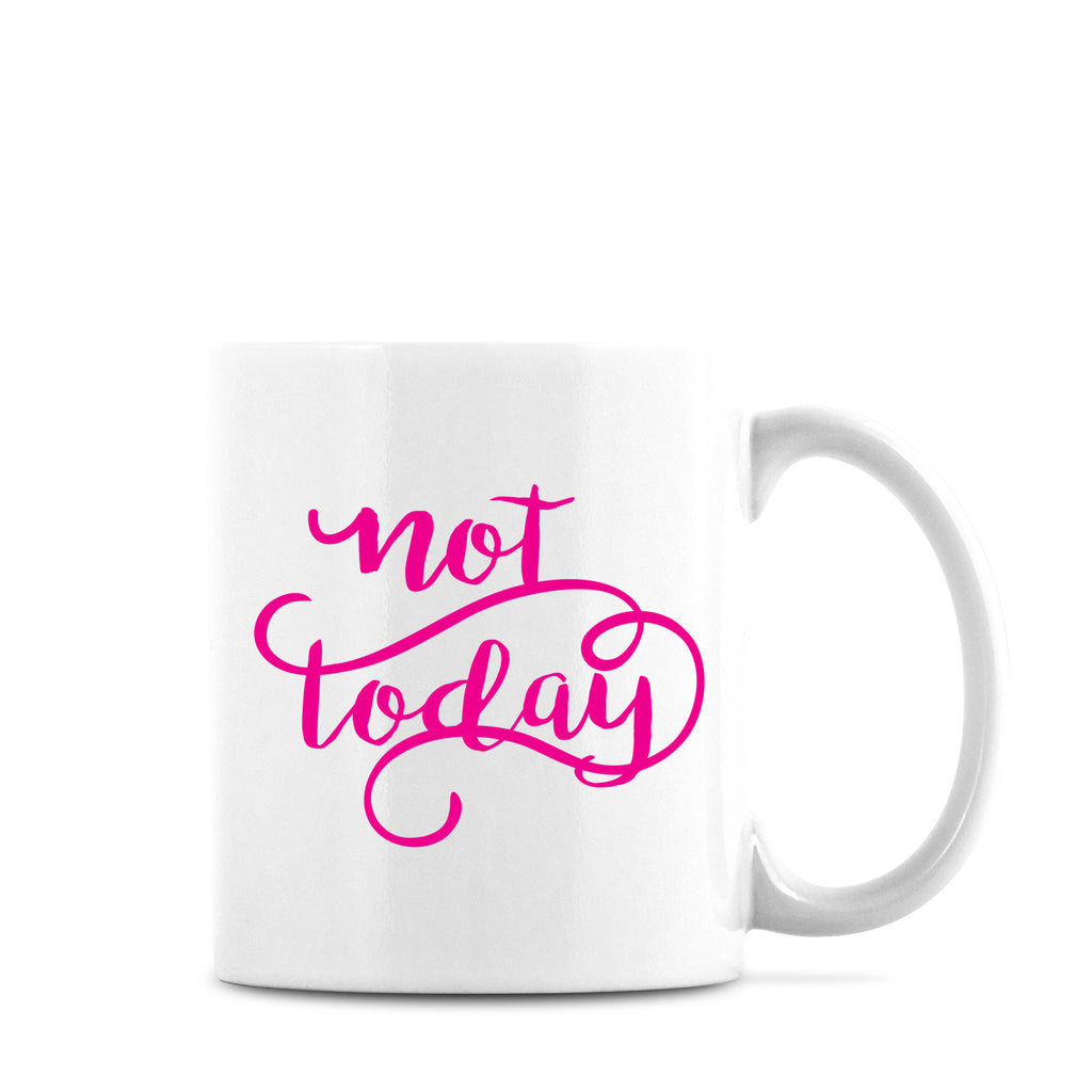 not today mug pink