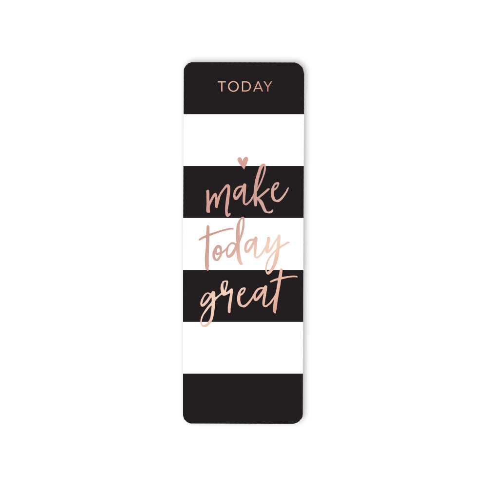 Black Stripes Bookmark Make Today Great
