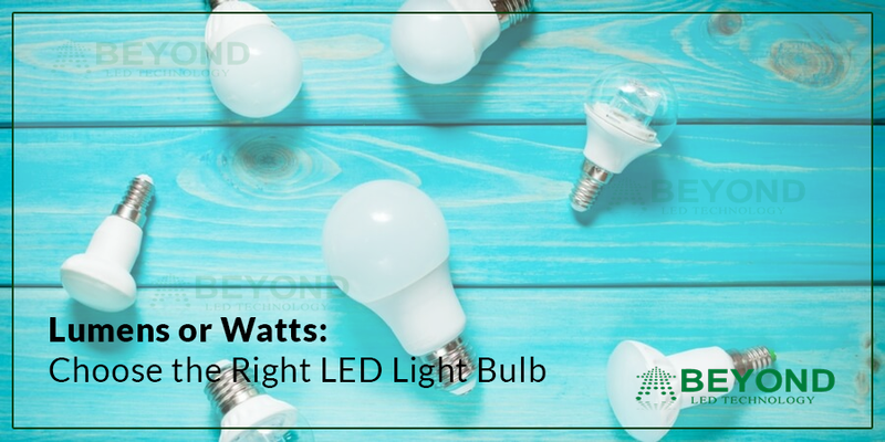 Lumens or Watts: Choose the Right LED Light Bulb