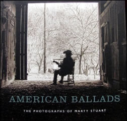 AMERICAN BALLADS: THE PHOTOGRAPHS OF MARTY STUART