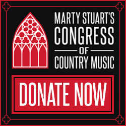 DONATE TO MARTY STUART'S CONGRESS OF COUNTRY MUSIC