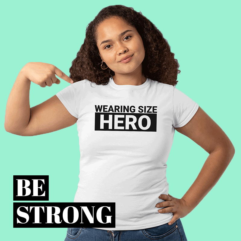 Wearing Size Hero Body Positivity Women Empowerment Shirt