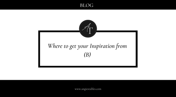 Where to get your Inspiration from (B)