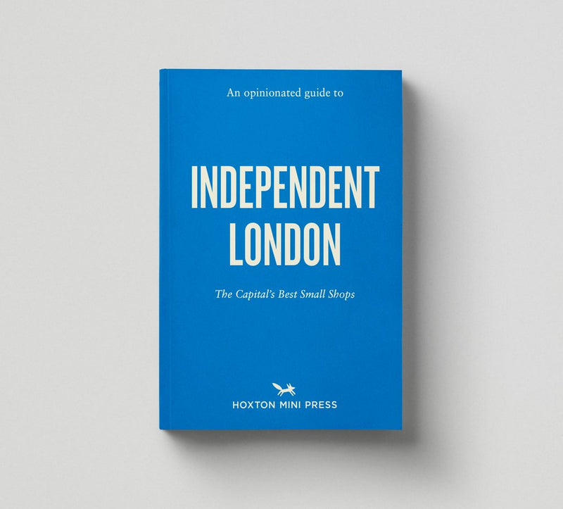 Opinionated Guide to Independent London