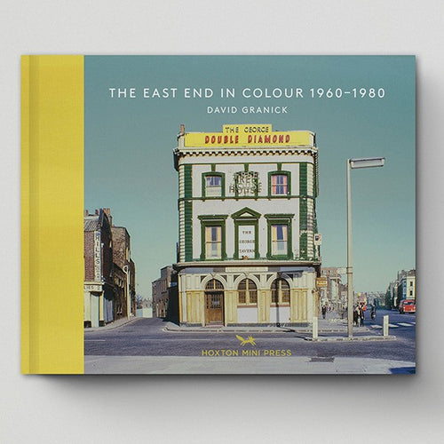 Book  'The East End in Colour' 1960 - 1980 by David Granick. 144 page hardback with cloth spin, by Hoxton Mini Press.