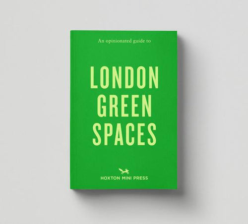 Book. First Edition copy of 'An Opinionated Guide to London Green Spaces'. Hoxton mini Press. Written by Harry Adès, photography by Marco Kesseler. Documenting 50 locations, an overview, walks and maps.