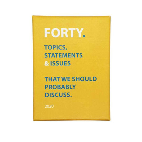 Forty a card game that will prompt debate and discussion about some of the most topical and controversial issues facing society.