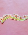 Rolling With It Bumper Sticker