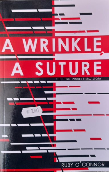 A Wrinkle, A Suture (Ruby O' Connor)