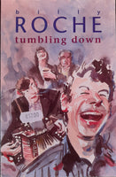 Tumbling Down (Billy Roche)