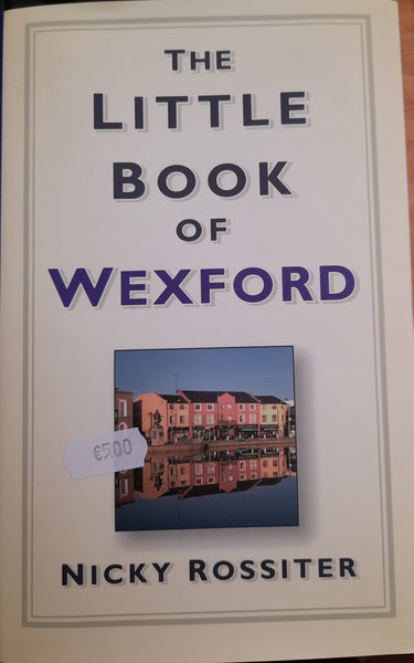The Little Book of Wexford (Nicky Rossiter)