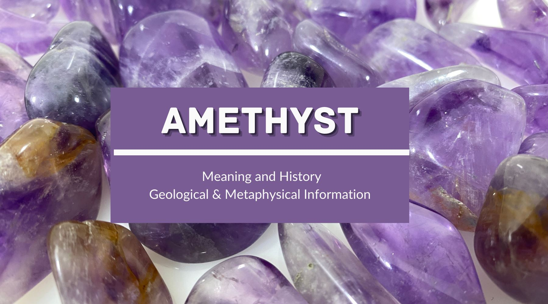 Amethyst Meaning & Properties