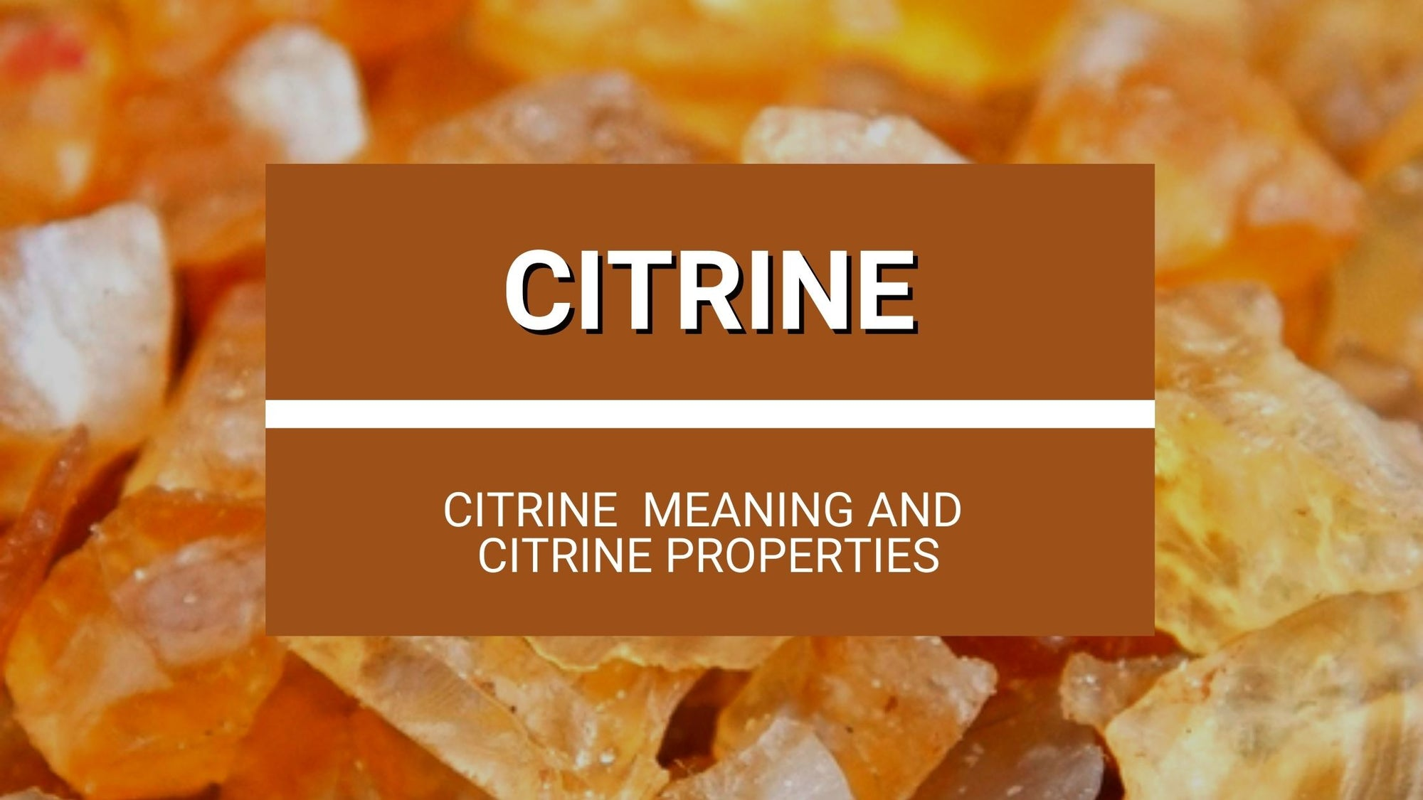 Citrine Meaning and Citrine Properties