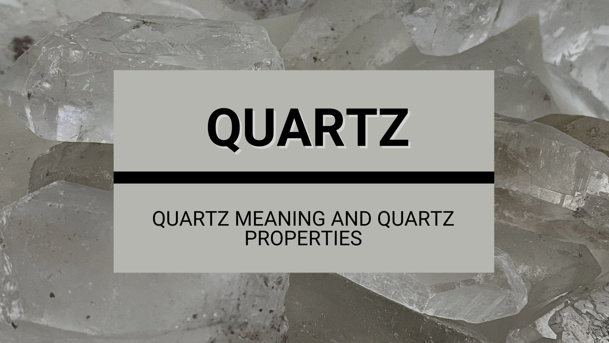 Clear Quartz Meaning and Clear Quartz Properties