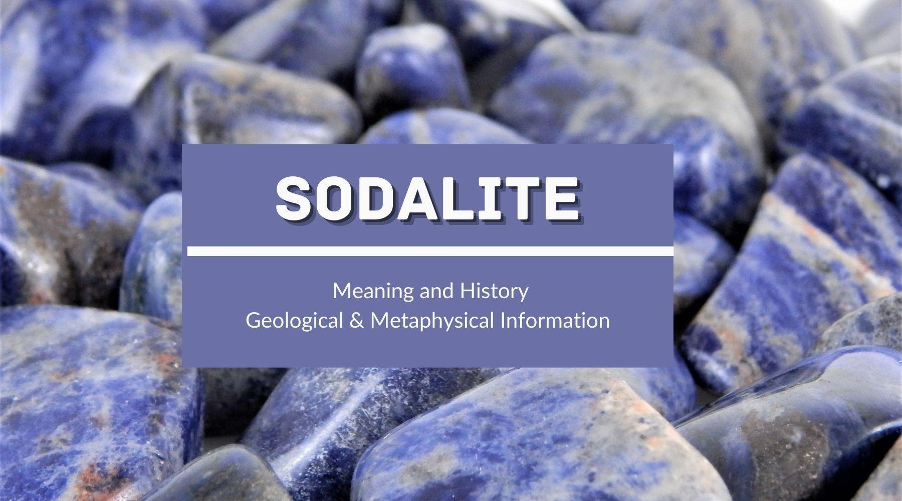 Sodalite Meaning & Properties