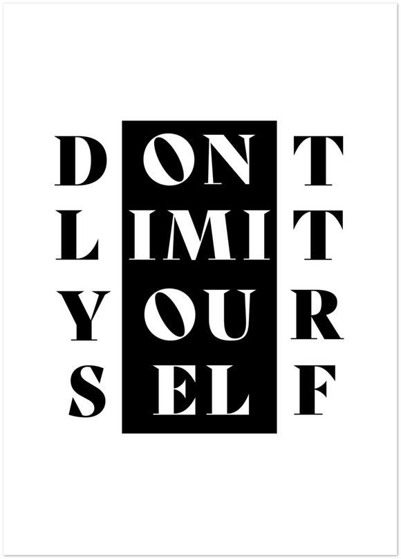Dont limit your self Poster