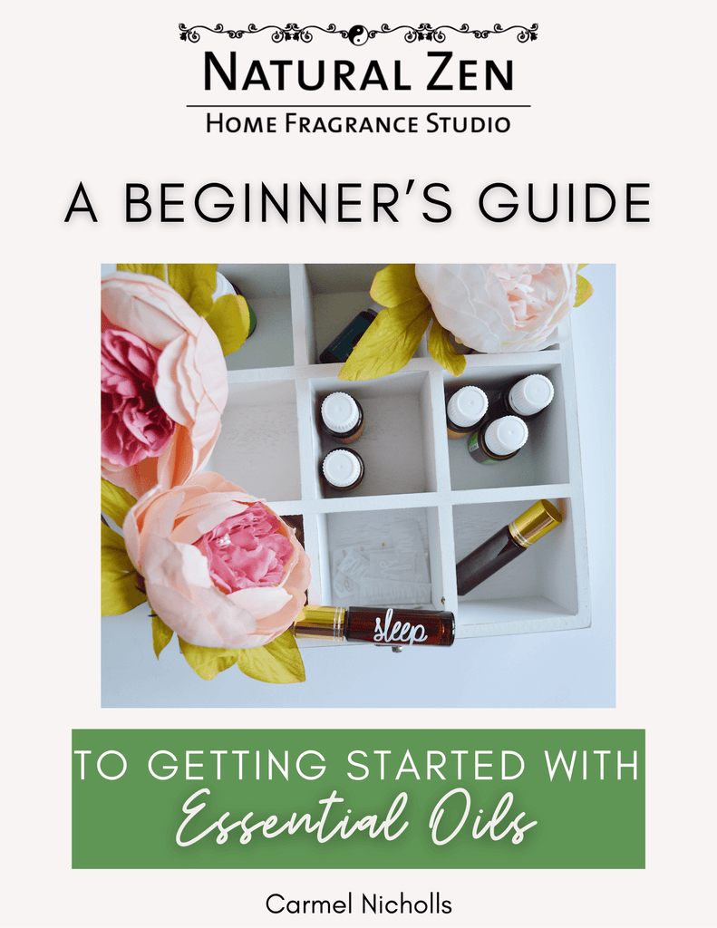 The Beginner's Guide to Getting Started with Essential Oils  - Natural Zen Home Fragrance Studio