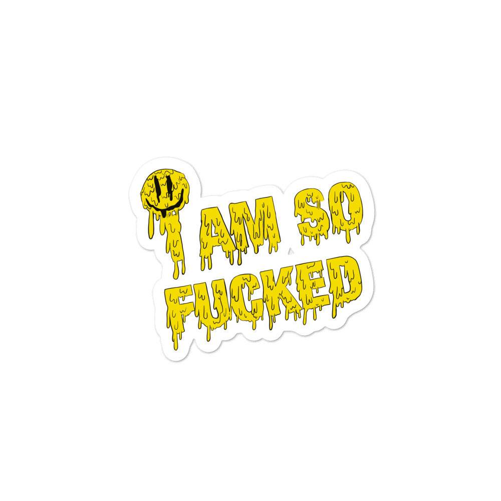 I Am So Fucked Sticker 2