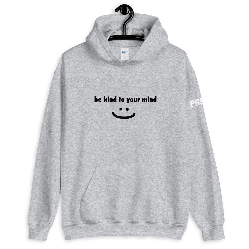 be kind to your mind [: Hoodie
