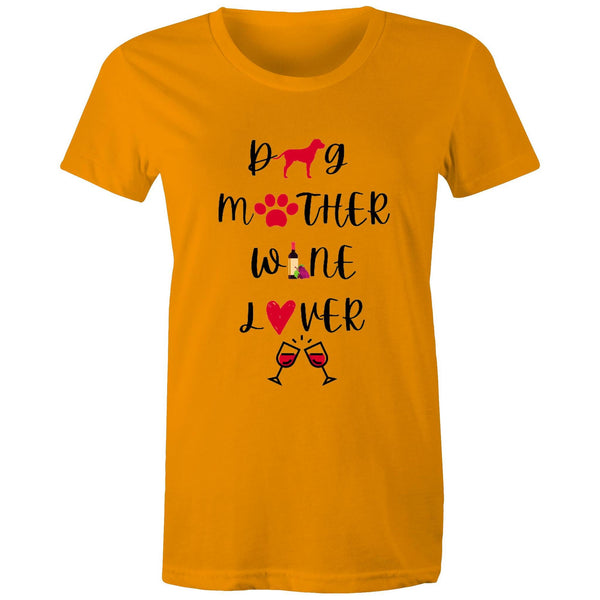 DOG MOTHER WINE LOVER - Women's Maple Tee - 13 COLOURS